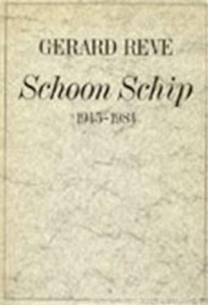 Schoon schip, 1945-1984 - Gerard Kornelis van het Reve