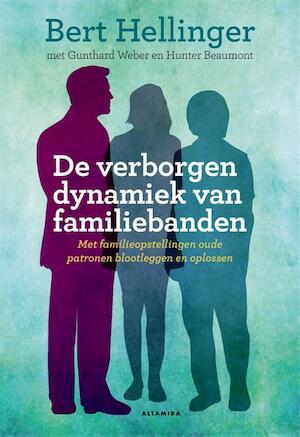 De verborgen dynamiek van familiebanden - Bert Hellinger, Gunthard Weber, Hunter Beaumont