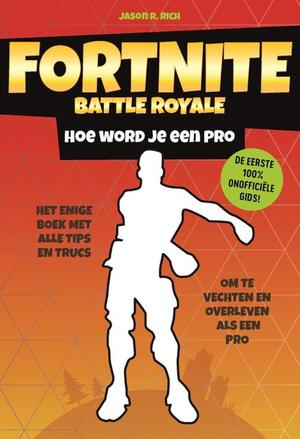 Fortnite Battle Royale - Hoe word je een pro - Jason R. Rich