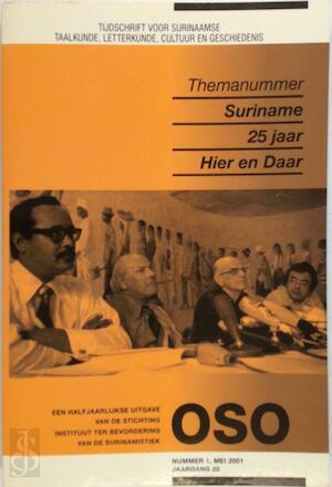 Oso. Tijdschrift voor Surinamistiek. Themanummer Suriname 25 jaar Hier en Daar -