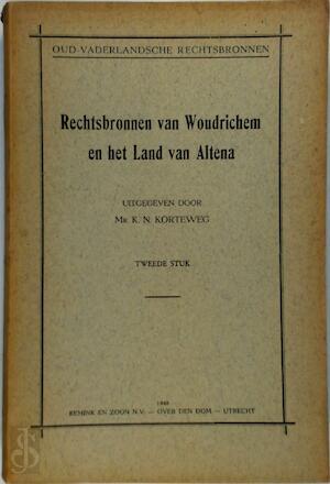 Rechtsbronnen van Woudrichem en het land van Altena - Tweede stuk - K. N. Korteweg, Stichting Tot Uitgaaf Der Bronnen van Het Oud-Vaderlandse Recht