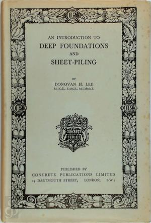 An introduction to deep foundations and sheet-piling - Donovan H. Lee