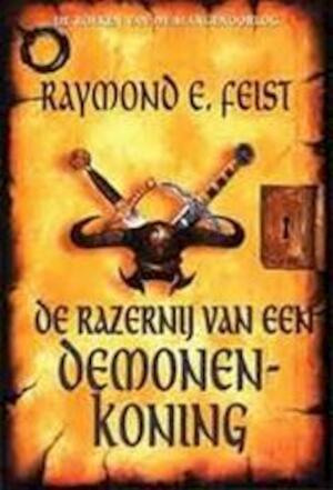 De razernij van een demonenkoning - Raymond E. Feist, Richard Heufkens