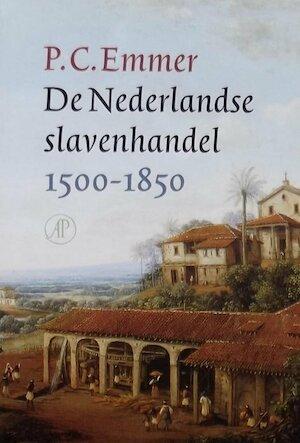 De Nederlandse slavenhandel 1500-1850 - P.C. Emmer
