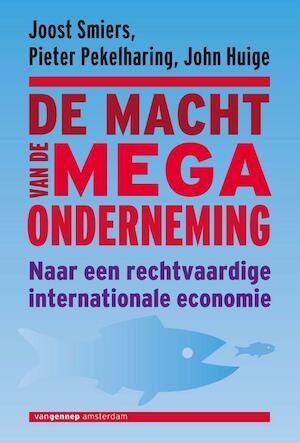 Grenzen aan ondernemen - Joost Smiers, Pieter Pekelharing, John Huige