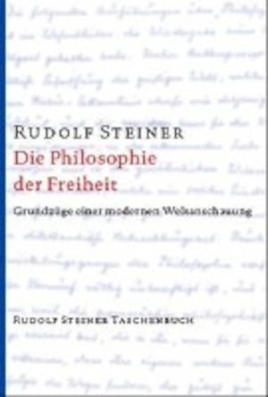 Die Philosophie der Freiheit - Rudolf Steiner