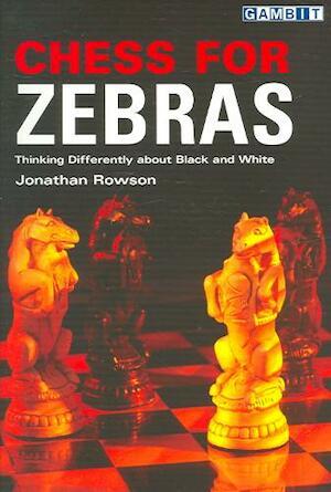 Chess for Zebras - Jonathan Rowson