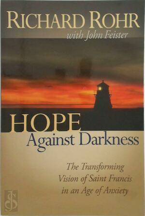 Hope Against Darkness - Richard Rohr, John Bookser Feister