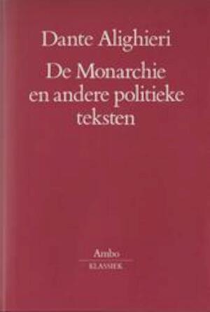 De Monarchie en andere politieke teksten - Dante Alighieri