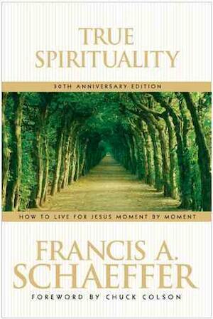 True Spirituality - Francis A. Schaeffer