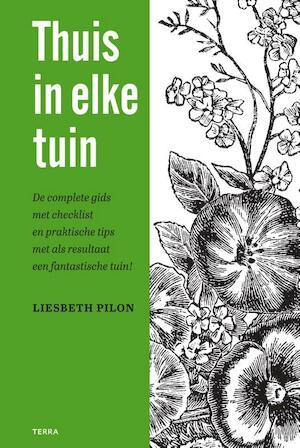 Thuis in elke tuin - Liesbeth Pilon