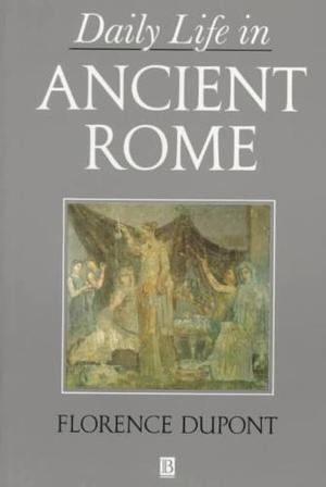 daily life in ancient rome Ten facts about ancient roman daily life : things you would never guess about ancient roman influences on modern italian culture and traditions.