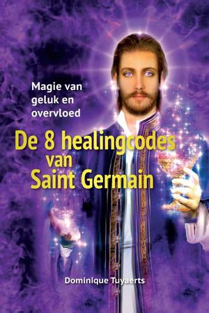 De 8 Healingcodes van Saint Germain - Dominique Tuyaerts