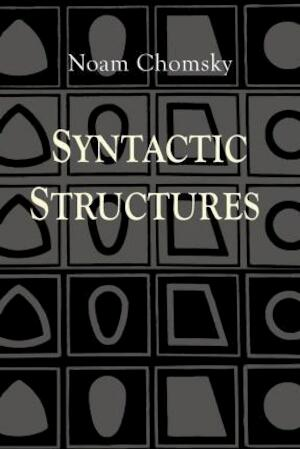 Syntactic Structures - Noam Chomsky