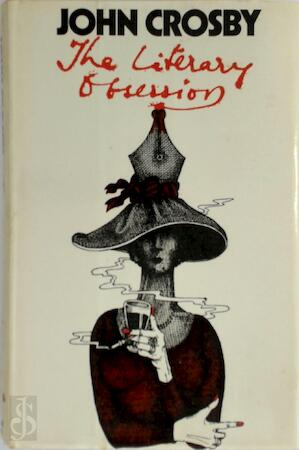 The Literary Obsession - John Crosby