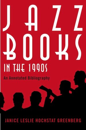 Jazz Books in the 1990s - Janice Leslie Hochstat Greenberg