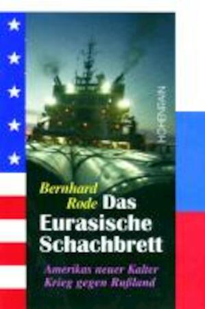 Das eurasische Schachbrett - Bernhard Rode
