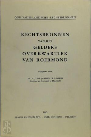 Rechtsbronnen van het Gelders Overkwartier van Roermond - K.J.Th. Janssen de Limpens
