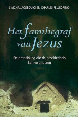 Het familiegraf van Jezus - S. Jacobovici, Ch. Pellegrino
