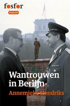 Wantrouwen in Berlijn - Annemieke Hendriks