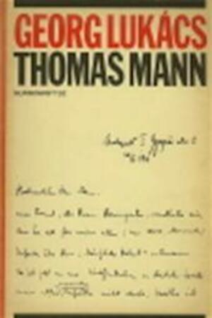 Thomas Mann - Georg Lukacs