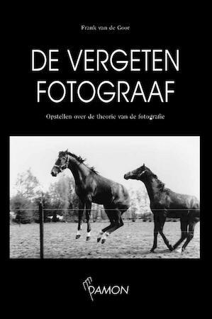 De vergeten fotograaf - Frans van de Goor