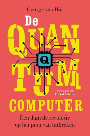 De quantumcomputer - George van Hal