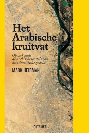 Het Arabische kruitvat - Mark Heirman