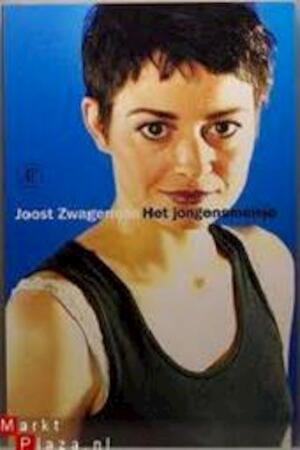 Het jongensmeisje - Joost Zwagerman