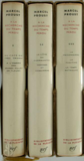 À la recherche du temps perdu - Tome I, II, III - Marcel Proust
