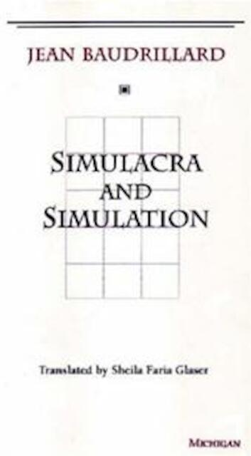 Simulacra and Simulation - Jean Baudrillard
