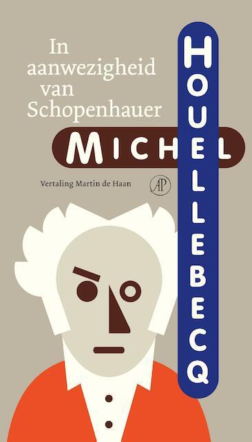 In aanwezigheid van Schopenhauer - Michel Houellebecq