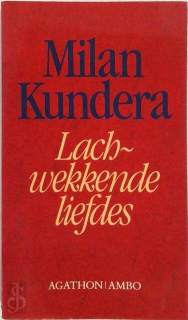 Lachwekkende liefdes - Milan Kundera, Jana Beranová