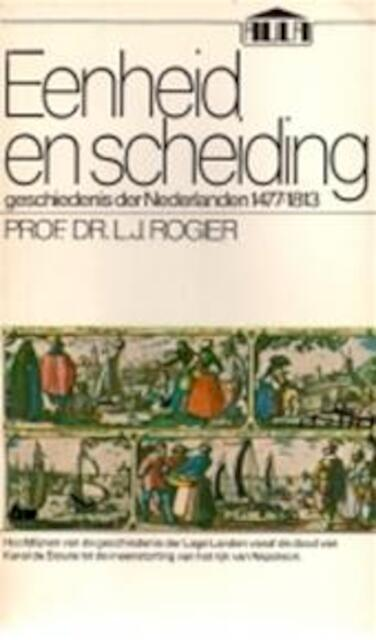 Eenheid en scheiding - L.[J.]. Rogier