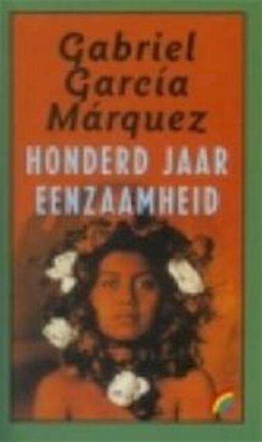 Honderd jaar eenzaamheid - Gabriel García Márquez, C. A. G. van den Broek