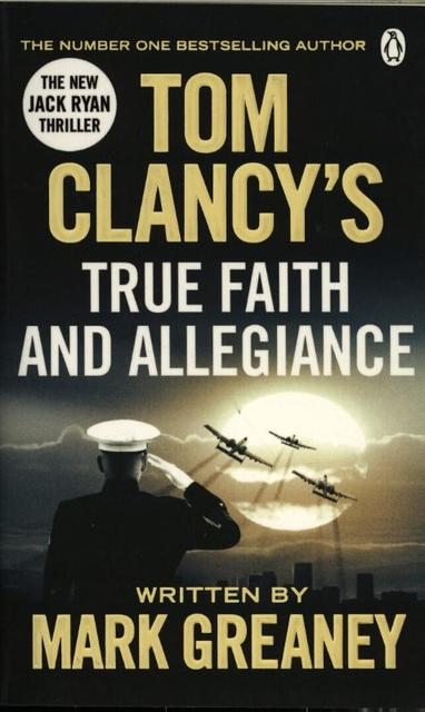 Tom Clancy's True Faith and Allegiance - Mark Greaney ...