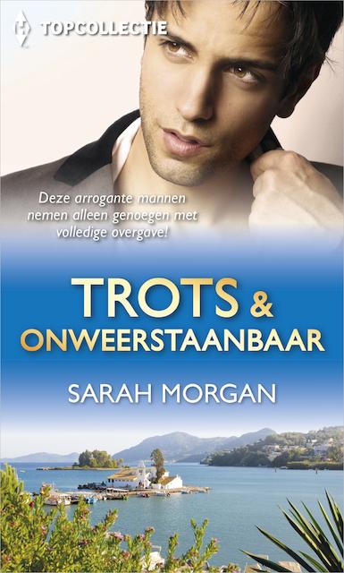 Trots & onweerstaanbaar - Sarah Morgan