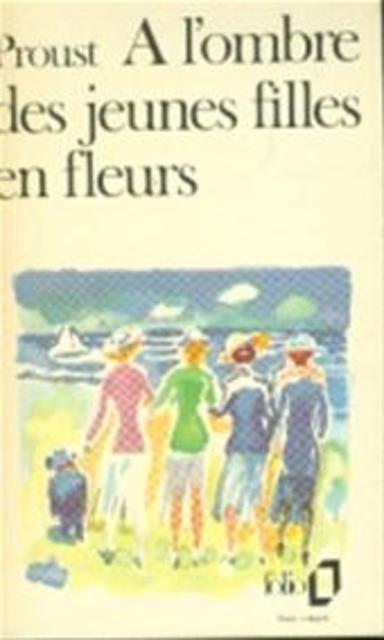 À l'ombre des jeunes filles en fleurs - Marcel Proust ...
