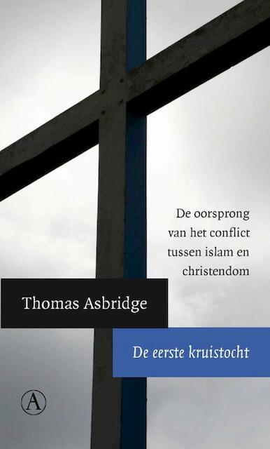 De eerste kruistocht - Thomas Asbridge