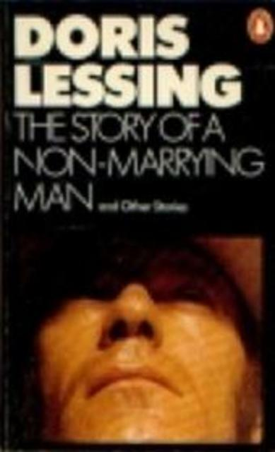 The story of a non-marrying man and other stories - Doris Lessing
