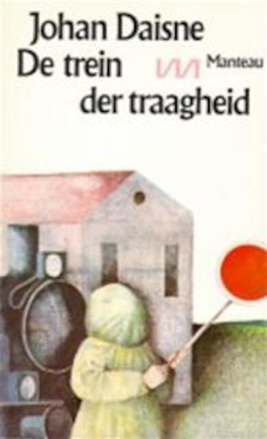 De trein der traagheid - Johan Daisne