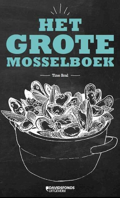 Het grote mosselboek - Tine Bral