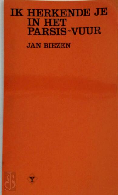 Ik herkende je in het Parsis-vuur - Jan Biezen