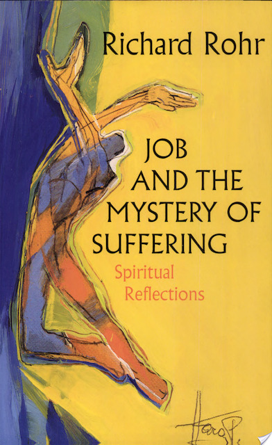Job and the Mystery of Suffering - Richard Rohr