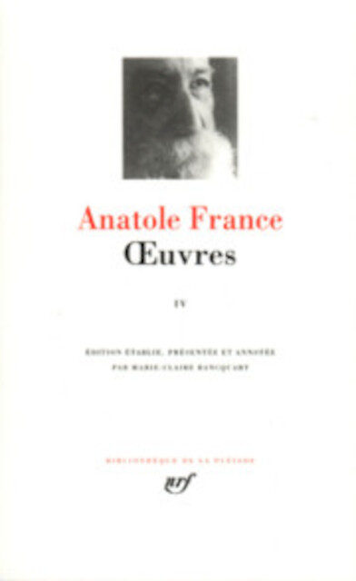 Oeuvres - Tome IV - Anatole France