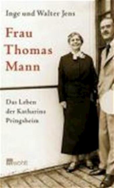 Frau Thomas Mann - Inge Jens
