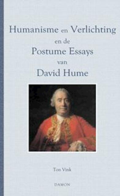 Humanisme en verlichting en de postume essays van David Hume - Ton Vink, David Hume