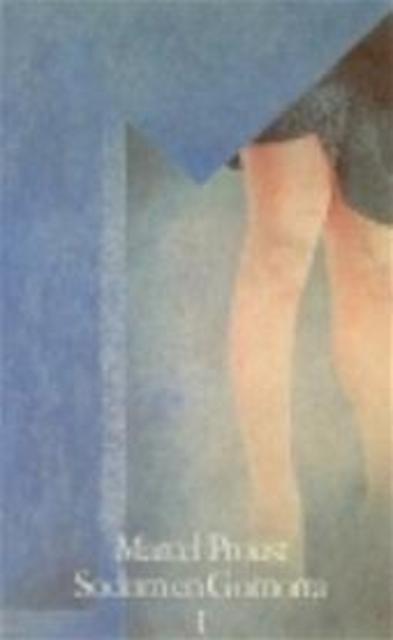 Sodom en Gomorra I - Marcel Proust