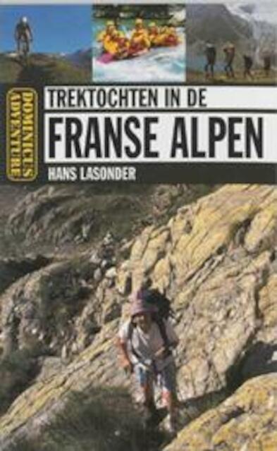 Trektochten in de Franse Alpen - Hans Lasonder