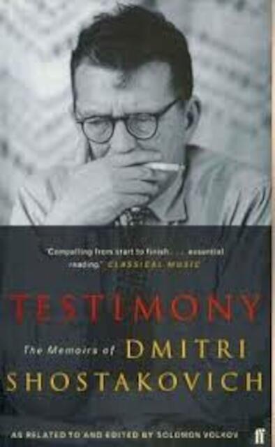Testimony - Solomon Volkov, Dmitri Shostakovich